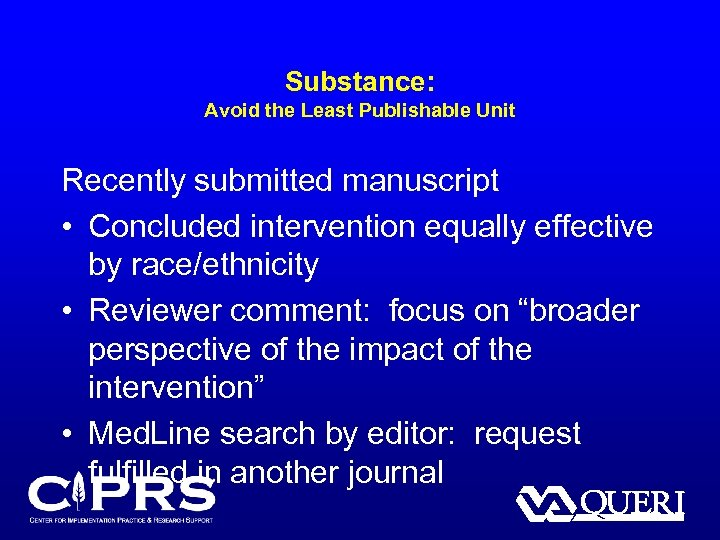 Substance: Avoid the Least Publishable Unit Recently submitted manuscript • Concluded intervention equally effective