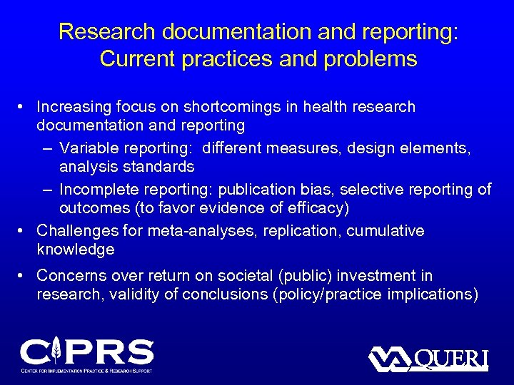Research documentation and reporting: Current practices and problems • Increasing focus on shortcomings in