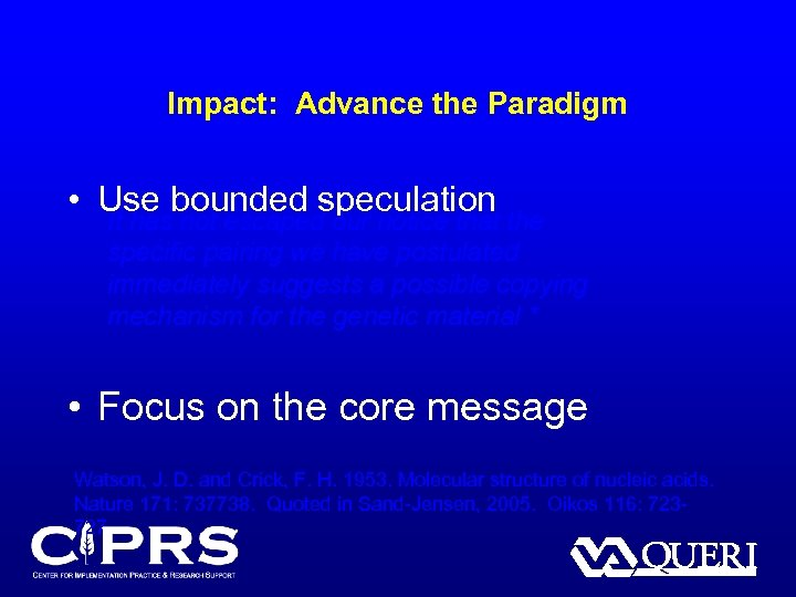 Impact: Advance the Paradigm • Use bounded speculation It has not escaped our notice