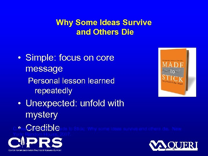 Why Some Ideas Survive and Others Die • Simple: focus on core message Personal