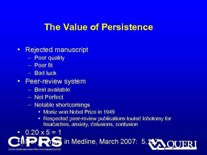 The Value of Persistence • Rejected manuscript – Poor quality – Poor fit –