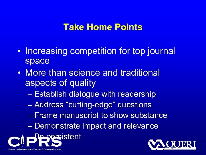 Take Home Points • Increasing competition for top journal space • More than science