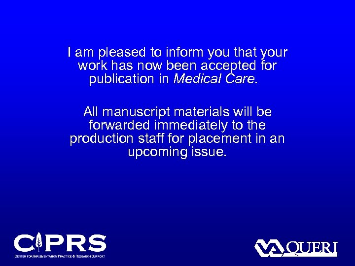 I am pleased to inform you that your work has now been accepted for
