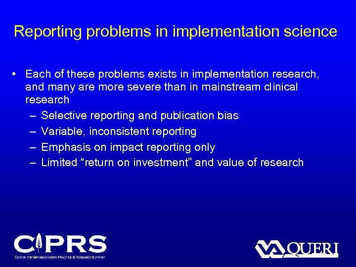 Reporting problems in implementation science • Each of these problems exists in implementation research,