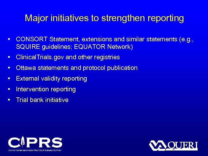Major initiatives to strengthen reporting • CONSORT Statement, extensions and similar statements (e. g.