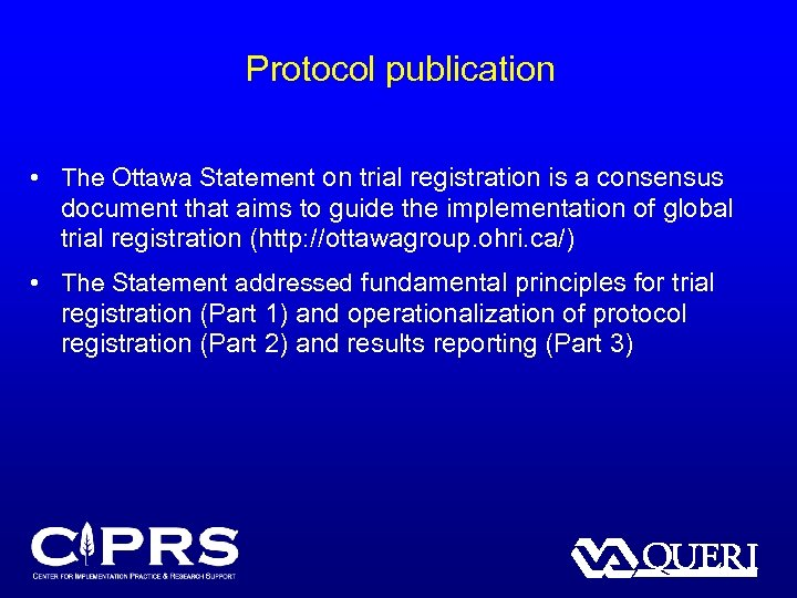 Protocol publication • The Ottawa Statement on trial registration is a consensus document that