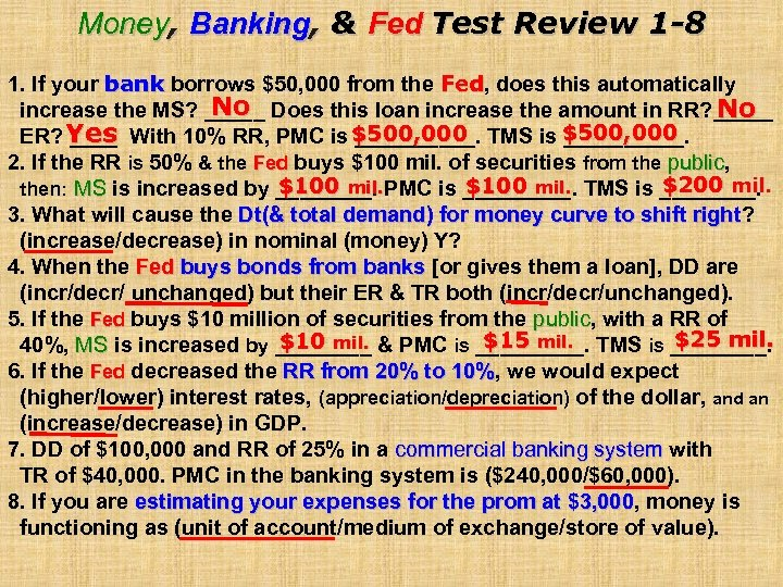 Money, Banking, & Fed Test Review 1 -8 1. If your bank borrows $50,