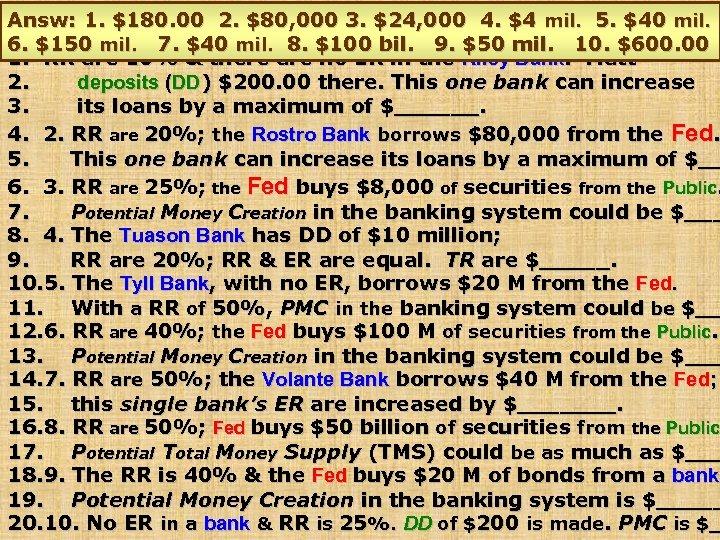 Q 4 Answ: 1. $180. 00 2. $80, 000 3. $24, 000 4. $4