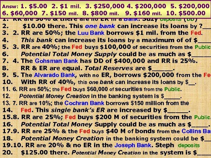 2. $1 mil. 4. Quiz 1. $5. 00 $150 mil. 8. B$250, 000 9.
