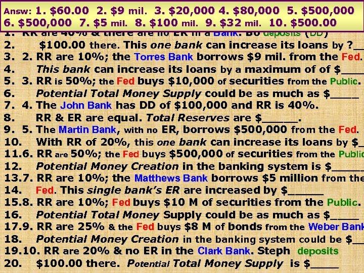 1. $60. 00 2. $9 mil. 3. Banks Quiz 6 Commercial $20, 000 4.