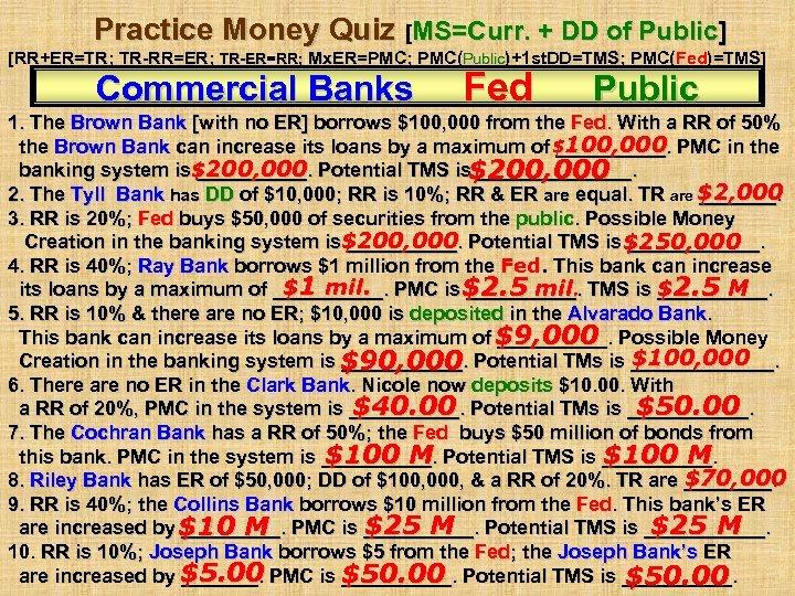 Practice Money Quiz [MS=Curr. + DD of Public] [RR+ER=TR; TR-RR=ER; TR-ER=RR; Mx. ER=PMC; PMC(Public)+1
