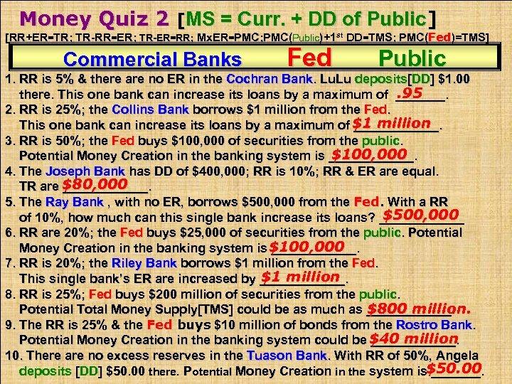 Money Quiz 2 [MS = Curr. + DD of Public] [RR+ER=TR; TR-RR=ER; TR-ER=RR; Mx.