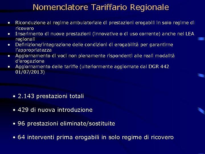 Nomenclatore Tariffario Regionale • • • Riconduzione al regime ambulatoriale di prestazioni erogabili in