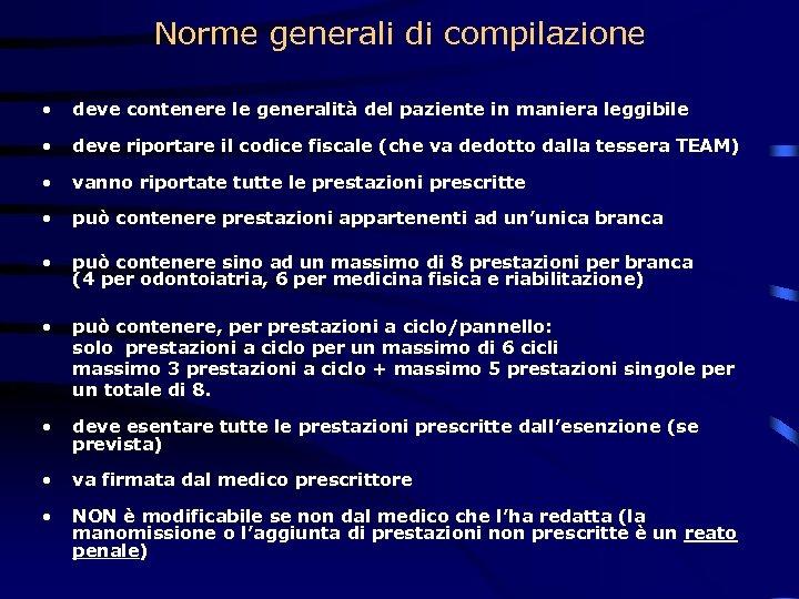 Norme generali di compilazione • deve contenere le generalità del paziente in maniera leggibile