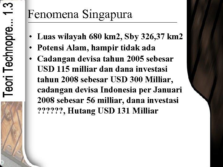 Fenomena Singapura • Luas wilayah 680 km 2, Sby 326, 37 km 2 •