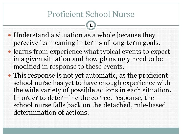 Proficient School Nurse L Understand a situation as a whole because they perceive its
