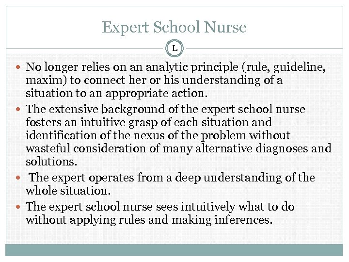 Expert School Nurse L No longer relies on an analytic principle (rule, guideline, maxim)