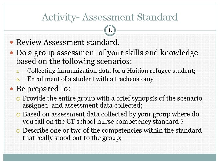 Activity- Assessment Standard L Review Assessment standard. Do a group assessment of your skills