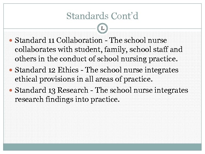 Standards Cont'd L Standard 11 Collaboration - The school nurse collaborates with student, family,