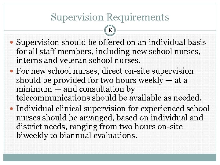 Supervision Requirements K Supervision should be offered on an individual basis for all staff