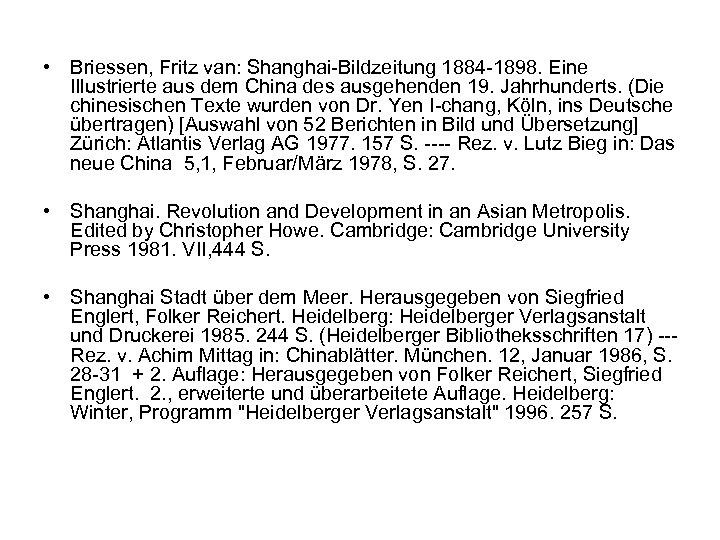 • Briessen, Fritz van: Shanghai-Bildzeitung 1884 -1898. Eine Illustrierte aus dem China des