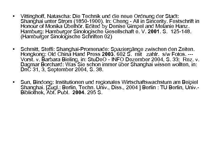 • Vittinghoff, Natascha: Die Technik und die neue Ordnung der Stadt: Shanghai unter