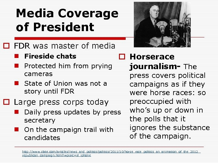 Media Coverage of President o FDR was master of media n Fireside chats o