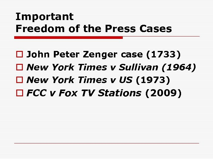 Important Freedom of the Press Cases o John Peter Zenger case (1733) o New