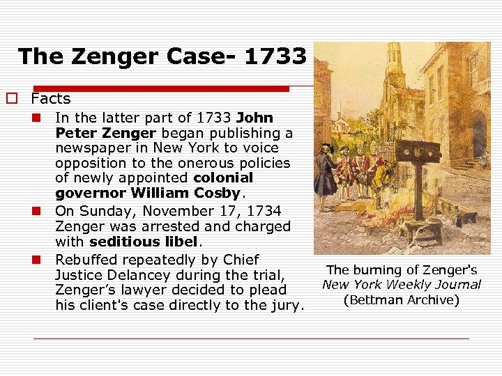 The Zenger Case- 1733 o Facts n In the latter part of 1733 John