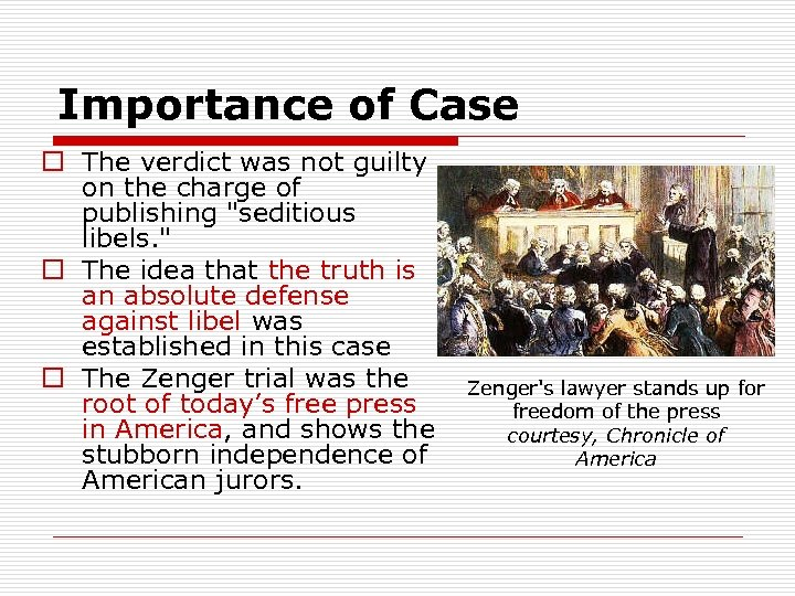 Importance of Case o The verdict was not guilty on the charge of publishing