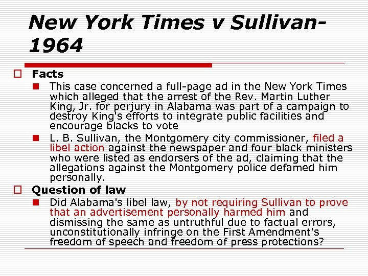 New York Times v Sullivan- 1964 o Facts n This case concerned a full-page