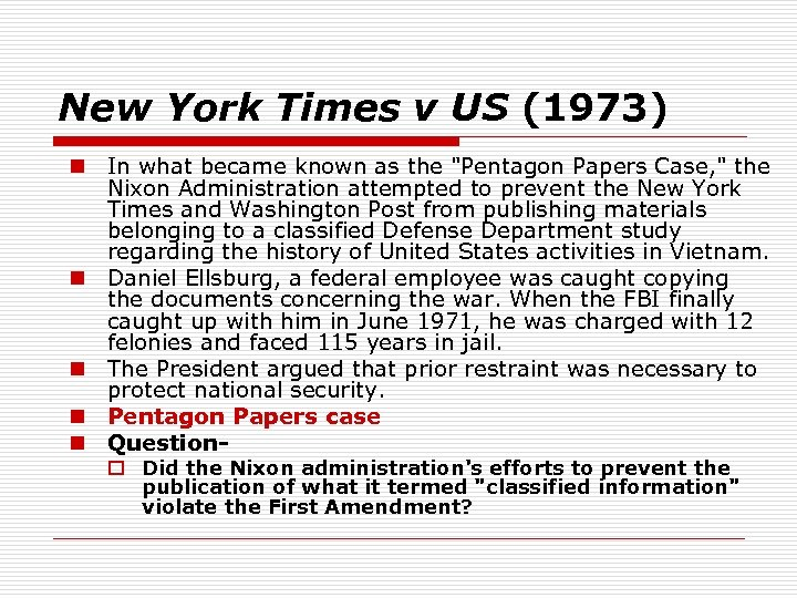 New York Times v US (1973) n In what became known as the