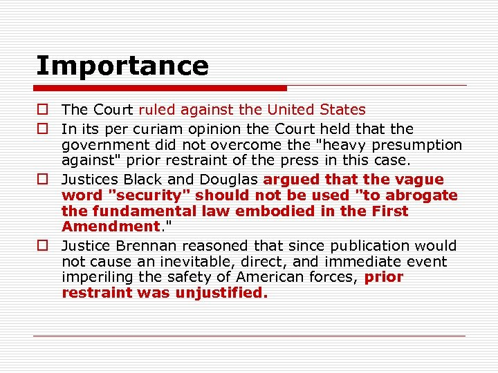 Importance o The Court ruled against the United States o In its per curiam