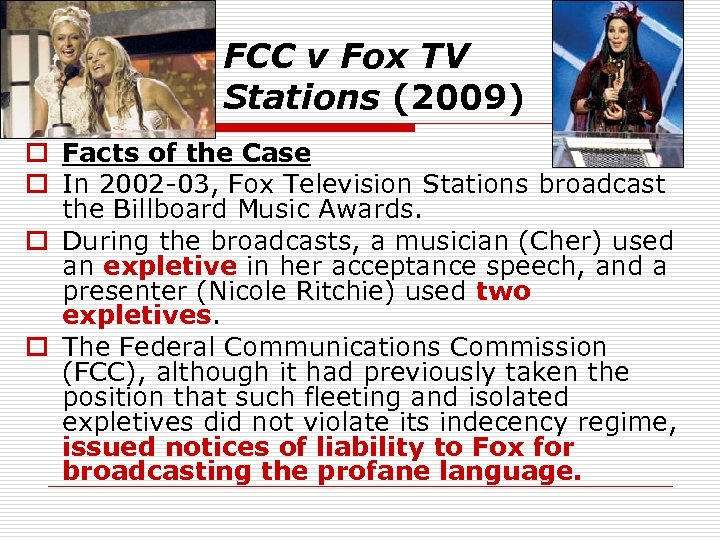 FCC v Fox TV Stations (2009) o Facts of the Case o In 2002