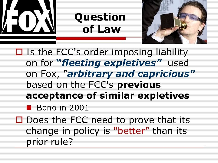 "Question of Law o Is the FCC's order imposing liability on for ""fleeting expletives"""
