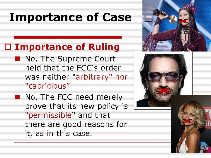 Importance of Case o Importance of Ruling n No. The Supreme Court held that