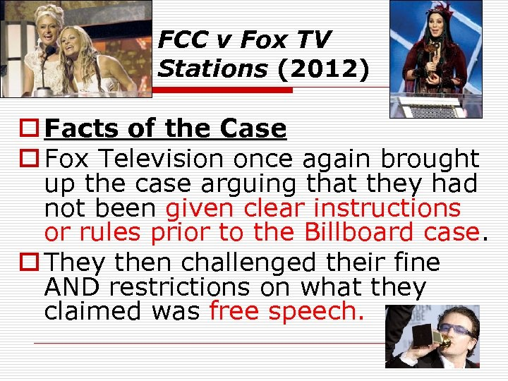 FCC v Fox TV Stations (2012) o Facts of the Case o Fox Television