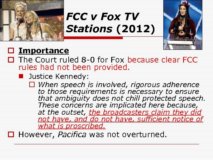 FCC v Fox TV Stations (2012) o Importance o The Court ruled 8 -0
