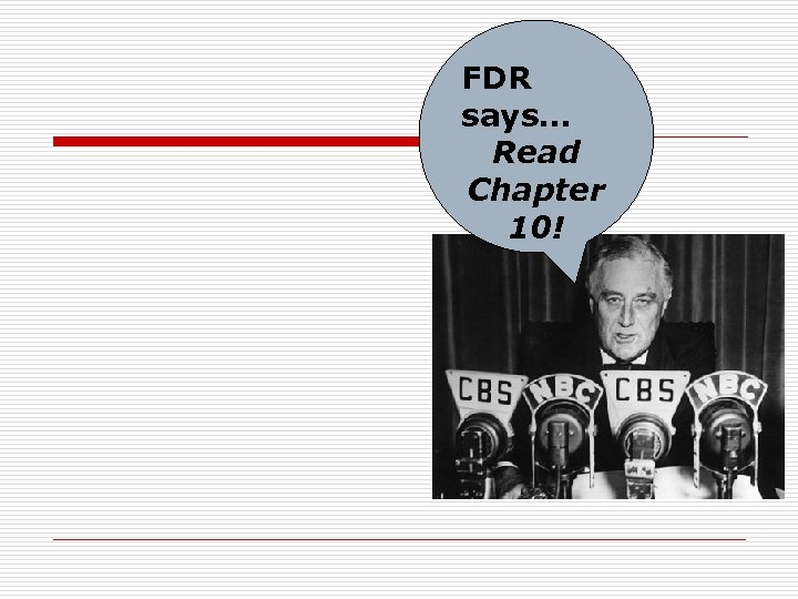 FDR says… Read Chapter 10!