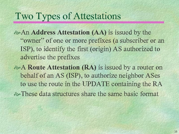 """Two Types of Attestations An Address Attestation (AA) is issued by the """"owner"""" of"""