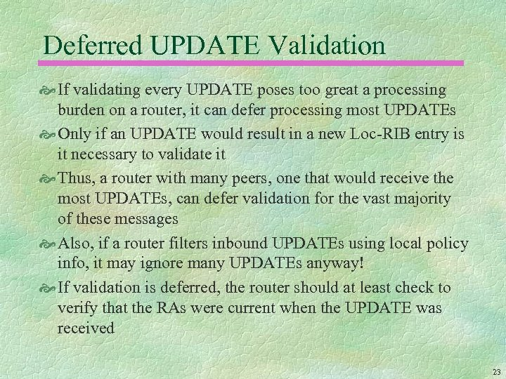 Deferred UPDATE Validation If validating every UPDATE poses too great a processing burden on