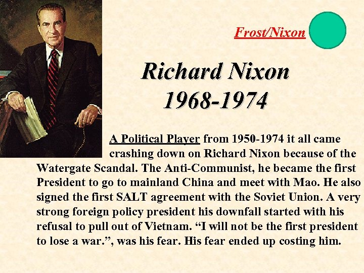 Frost/Nixon Richard Nixon 1968 -1974 A Political Player from 1950 -1974 it all came