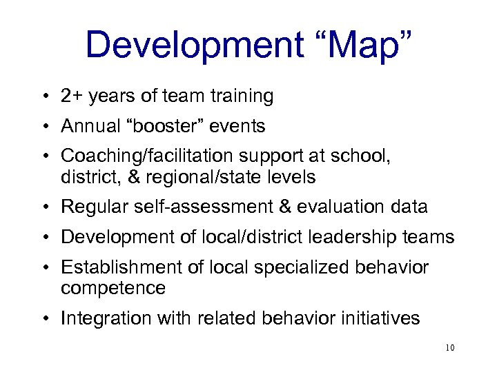 "Development ""Map"" • 2+ years of team training • Annual ""booster"" events • Coaching/facilitation"