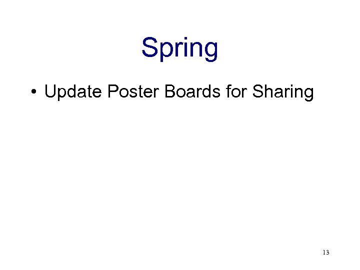 Spring • Update Poster Boards for Sharing 13