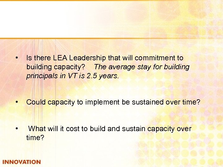 • Is there LEA Leadership that will commitment to building capacity? The average