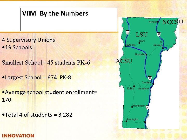 Vii. M By the Numbers NCCSU LSU 4 Supervisory Unions • 19 Schools Smallest