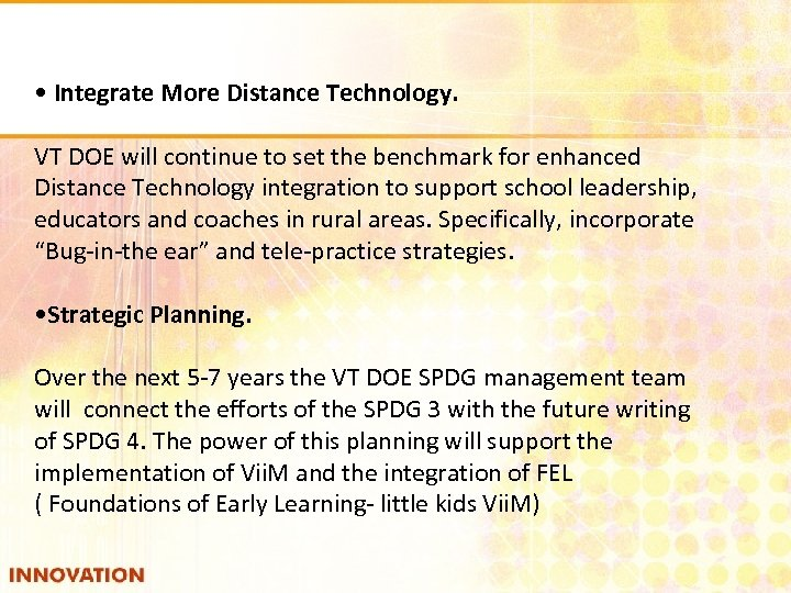 • Integrate More Distance Technology. VT DOE will continue to set the benchmark