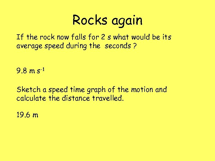 Rocks again If the rock now falls for 2 s what would be its
