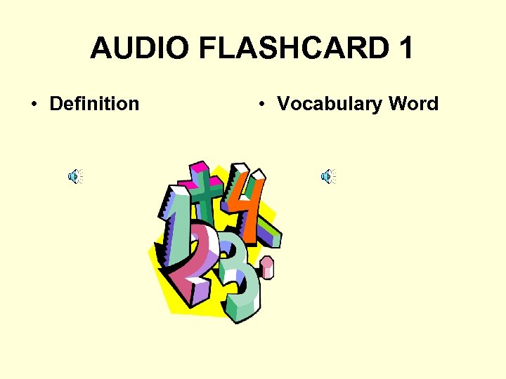 AUDIO FLASHCARD 1 • Definition • Vocabulary Word