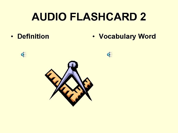 AUDIO FLASHCARD 2 • Definition • Vocabulary Word